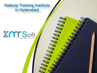 Hadoop Training Institute in Hyderabad, Best Hadoop online training in Hyderabad - KMRsoft