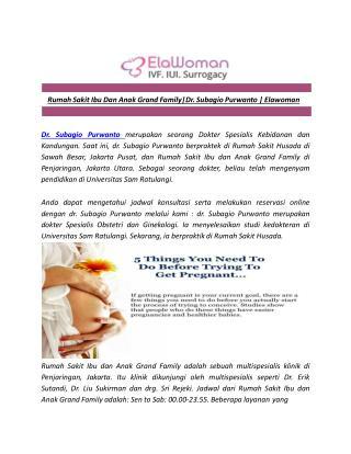 Rumah Sakit Ibu Dan Anak Grand Family|Dr. Subagio Purwanto | Elawoman