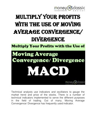 Multiply Your Profits with the Use of Moving Average Convergence/ Divergence