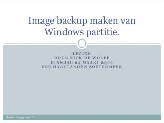Image backup maken van Windows partitie.
