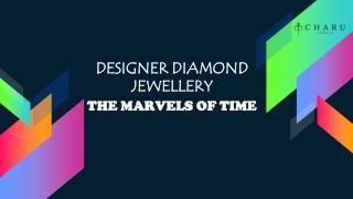 Designer diamond jewellery the marvels of time