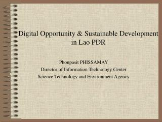 Phonpasit PHISSAMAY Director of Information Technology Center Science Technology and Environment Agency