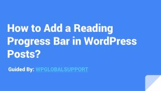 How to Easily Add a Reading Progress Bar in WordPress Posts?