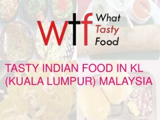 Get Best Indian Food In KL – WTF Restaurant