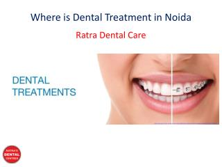 Where is Dental Treatment in Noida