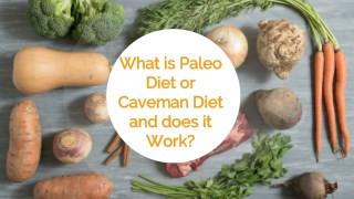 What is Paleo Diet or Caveman Diet and does it Work?