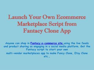 PPT - Fancy Clone to Setup an Online Marketplace Ecommerce Script