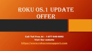 Roku OS.1 Update Offer Call Toll Free 1-877-649-6892