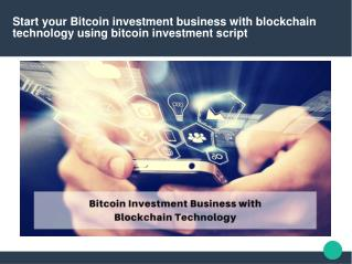 Bitcoin investment portal | bitcoin investment script | blockchain