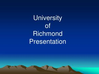 University  of  Richmond Presentation