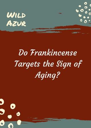 Do Frankincense Targets the Sign of Aging?