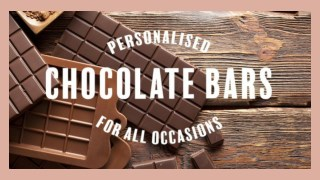Personalised Chocolate Bars In Attractive Designs