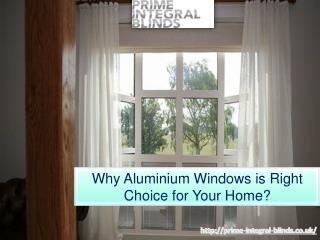 Why Aluminium Windows is Right Choice for Your Home?