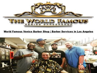 World Famous Venice Barber Shop   Barber Services in Los Angeles