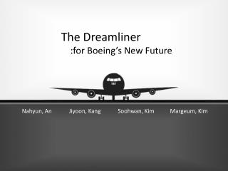 The  Dreamliner     :for Boeing's New Future