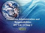 Technician Administration and Responsibilities DT Vol. 1 Chap 2