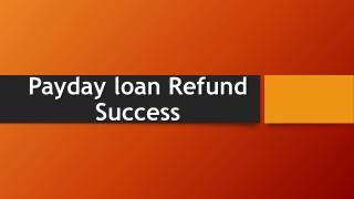 Payday loan refund success