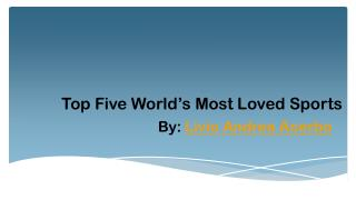 Most Loved Sports in World by Livio Andrea Acerbo