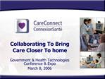 Collaborating To Bring Care Closer To home