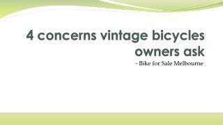 4 concerns vintage bicycles owners ask
