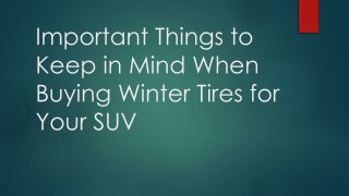 Important Things to Keep in Mind When Buying Winter Tires for Your SUV