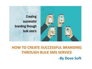 HOW TO CREATE SUCCESSFUL BRANDING THROUGH BULK SMS SERVICE