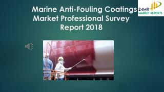 Marine Anti-Fouling Coatings Market Professional Survey Report 2018