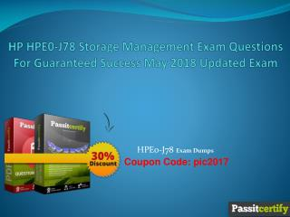 HP HPE0-J78 Storage Management Exam Questions For Guaranteed Success May 2018 Updated Exam
