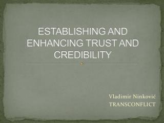 ESTABLISHING AND ENHANCING TRUST AND CREDIBILITY