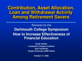 Contribution, Asset Allocation, Loan and Withdrawal Activity Among Retirement Savers