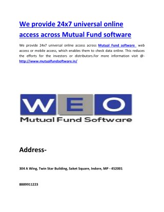 We provide 24x7 universal online access across Mutual Fund software