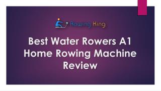 Best Water Rowers A1 Home Rowing Machine Review