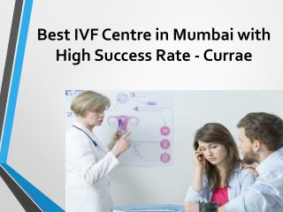 Best IVF Centre in Mumbai with High Success Rate - Currae