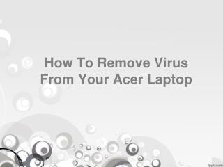 How To Remove Virus From Acer Laptop