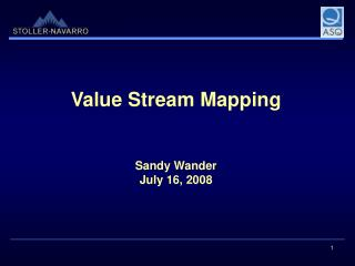 Value Stream Mapping Sandy Wander July 16, 2008
