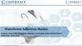 Waterborne Adhesives Market - Global Industry Insights, Trends, Outlook, and Opportunity Analysis, 2018-2025