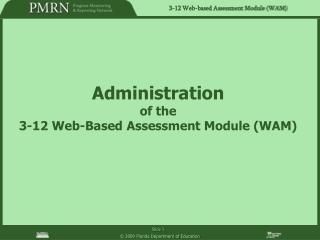 Administration  of the 3-12 Web-Based Assessment Module (WAM)