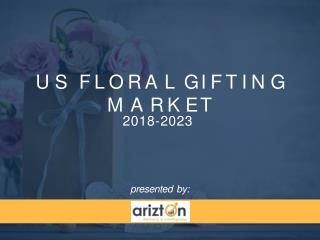 Floral Gifting Market in US Market Research Report by Arizton