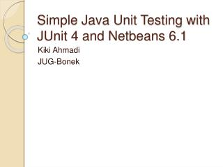 Simple Java Unit Testing with JUnit 4 and Netbeans 6.1