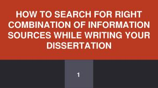 How to search for right combination of information sources while writing your dissertation