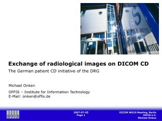 Exchange of radiological images on DICOM CD  The German patient CD initiative of the DRG