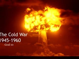 The Cold War  1945-1960