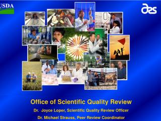Office of Scientific Quality Review Dr.   Joyce Loper, Scientific Quality Review Officer Dr. Michael Strauss, Peer Revie