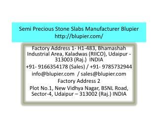Semi Precious Stone Slabs Manufacturer Blupier