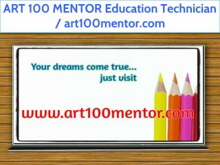 ART 100 MENTOR Education Technician / art100mentor.com