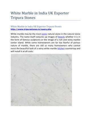 White Marble in India UK Exporter Tripura Stones