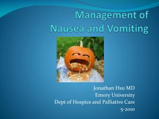 Management of  Nausea and Vomiting