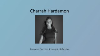 Charrah Hardamon - Customer Success Strategist From San Francisco