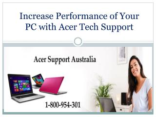 Increase Performance of Your PC with Acer Tech Support