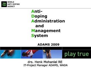 drs. Henk Mohanlal RE  IT-Project Manager ADAMS, WADA